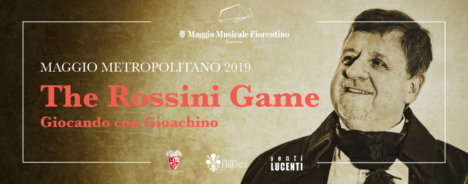 The Rossini Game 2019 Maggio Metropolitano